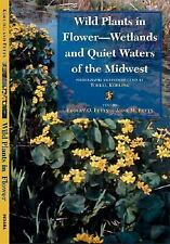 Wild Plants in Flower--Wetlands and Quiet Waters of the Midwest by Robert O....