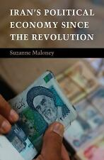 Iran's Political Economy since the Revolution by Suzanne Maloney (2015,...