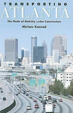 Transporting Atlanta: The Mode of Mobility Under Construction (SUNY series in Ur