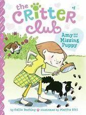 The Critter Club Ser.: Amy and the Missing Puppy 1 by Callie Barkley (2013,...
