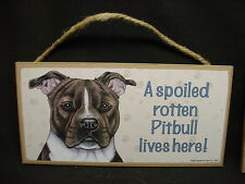 PITBULL A Spoiled Rotten DOG PICTURE SIGN wood PLAQUE Brindle Pit Bull puppy pup