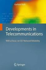 NEW Developments in Telecommunications: With a Focus on Ss7 Network Reliability