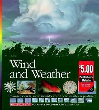 Wind and Weather: Climates, Clouds, Snow, Tornadoes, and How Weather Is Predict