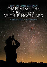 Stephen James O'Meara's Observing the Night Sky with Binoculars: A Simple Guide