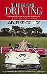 Amy Fine Collins - God Of Driving (2004) - Used - Trade Cloth (Hardcover)