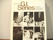 G.I. Series Physical examination of the abdomen  A.H. Robbins