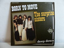THE SURPRISE SISTERS Born to move 45 PF 12063