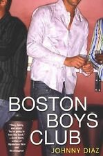 Boston Boys Club by Johnny Diaz (2007, Paperback)
