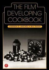 The Film Developing Cookbook by Bill Troop and Steve Anchell (1998, Hardcover)