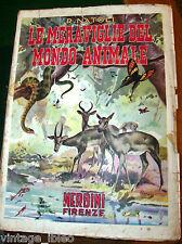 LE MERAVIGLIE DEL MONDO ANIMALE  di R. NATOLI - ED.NERBINI 1949