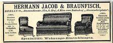 Hermann Jacob & Braunfisch Berlin O. Wohnungs- Einrichtungen Histor.Annonce 1900