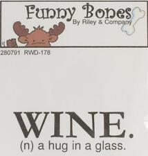 New Cling Riley & Company Funny Bones Rubber Stamp WINE = HUG IN A GLASS