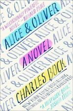 Alice and Oliver : A Novel by Charles Bock (2016, Hardcover)