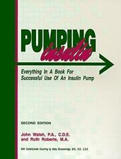 Pumping Insulin: Everything You Need to Know to Use an Insulin Pump Successfully