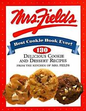 Mrs. Fields' Best Cookie Book Ever! : 150 Delicious Cookie and Dessert Recipes f
