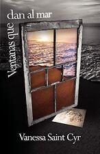 Ventanas Que Dan Al Mar by Vanessa Saint Cyr (2011, Paperback)