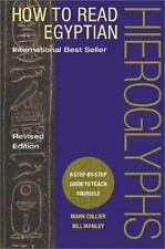 How to Read Egyptian Hieroglyphs : A Step-by-Step Guide to Teach Yourself by...