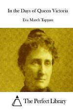 In the Days of Queen Victoria by Tappan, Eva March -Paperback