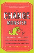 The Change Monster: The Human Forces that Fuel or Foil Corporate Transformation