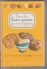 Tous les pains de nos régions Elisabeth Bousquet-Duquesne Lise Herzog