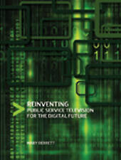 Reinventing Public Service Television for the Digital Future, Mary Debrett