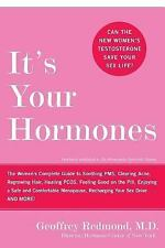 It's Your Hormones : The Women's Complete Guide to Soothing PMS, Clearing...
