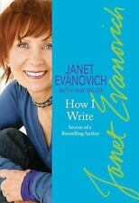 How I Write : Secrets of a Bestselling Author by Janet Evanovich and Ina Yalo...