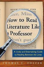 How to Read Literature Like a Professor by Thomas C. Foster (2003, paperback)
