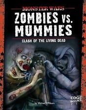 Zombies vs. Mummies : Clash of the Living Dead by Michael O'Hearn (2011,...