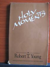 Holy Moments by Robert T. Young 1986 PB with Questions for Reflection/Discussion