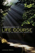Understanding the Life Course by Lorraine Green (Paperback, 2010)