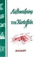 Die Aufbewahrung der Kartoffeln Mieten Erdmieten Keller Reprint Kriegszeiten