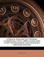 Chinese-English dictionary; comprising over 3,800 characters with translations,