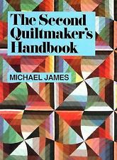 The Second Quiltmaker's Handbook: Creative Approaches to Contemporary Quilt Desi