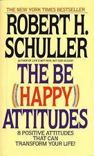 The Be (Happy) Attitudes : 8 Positive Attitudes That Can Transform Your Life!...