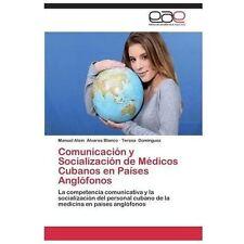 Comunicaci�n y Socializaci�n de M�dicos Cubanos en Pa�ses Angl�fonos by...