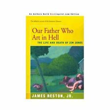 Our Father Who Art in Hell : The Life and Death of Jim Jones by James, Jr....