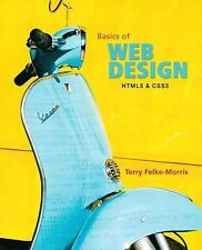 Basics of Web Design : HTML5 and CSS3 by Terry Felke-Morris (2011, Paperback, R…