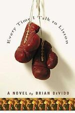 Every Time I Talk to Liston: A Novel, Brian De Vido, New Book