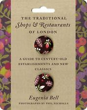The Traditional Shops and Restaurants of London: A Guide to Century-Old Establi