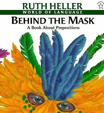 Behind the Mask : A Book about Prepositions by Ruth Heller (1998, Paperback)