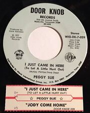 Peggy Sue 45 I Just Came In Here (To Let A Little Hurt Out) /Jody Come Home w/ts