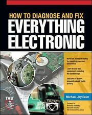 How to Diagnose and Fix Everything Electronic, , Geier, Michael, Very Good, 2011