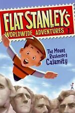 Flat Stanley's Worldwide Adventures #1: The Mount Rushmore Calamity Brown, Jeff