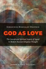 God as Love: The Concept and Spiritual Aspects of Agape in Modern Russian Religi