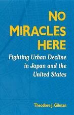 No Miracles Here: Fighting Urban Decline in Japan and the United States (Suny Se
