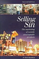 Selling Sin: The Marketing of Socially Unacceptable Products, 2nd Edition, David