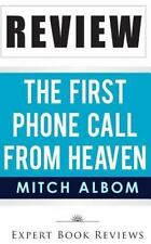 The First Phone Call from Heaven by Expert Book Reviews (2014, Paperback)