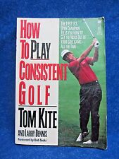 How to Play Consistent Golf Kite, Tom Kite, 1994, Paperback