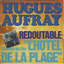 HUGUES AUFRAY REDOUTABLE / BERNARD SWELL COMME UNE SUPERSTAR FRENCH 45 SINGLE